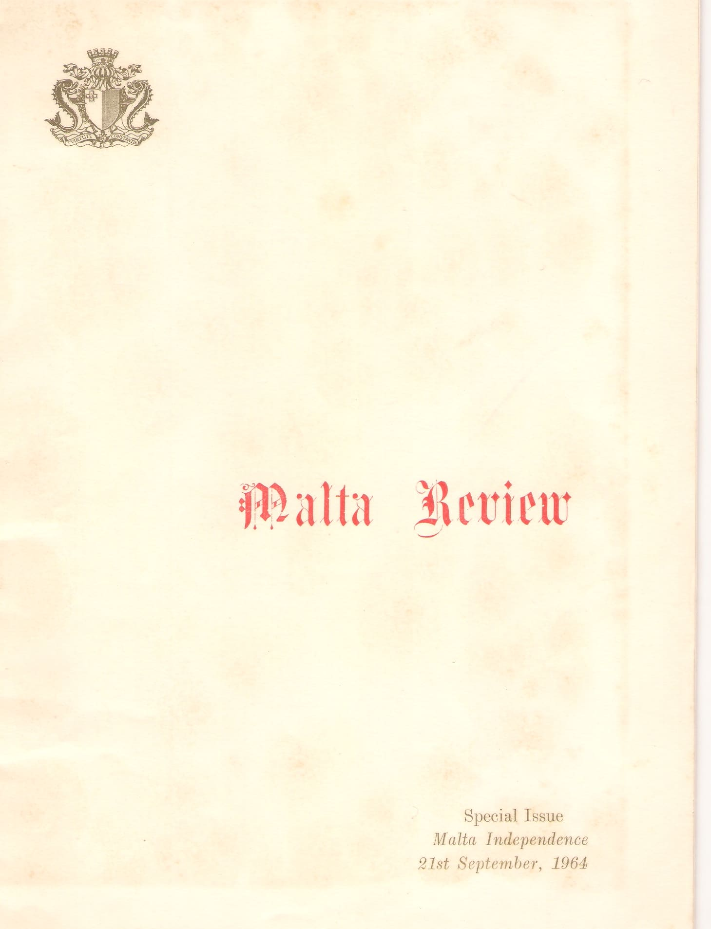 a review of the independence constitution of malta of 1964 Malta achieved its independence as the state of malta on 21 september 1964 (independence day) after intense negotiations with the united kingdom, led by maltese prime minister george borġ olivier under its 1964 constitution, malta initially retained queen elizabeth ii as queen of malta and thus head of state , with a governor-general .