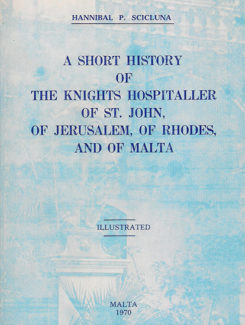 a short history of the knights hospitaller of st john, of jerusalem, or rhodes and malta