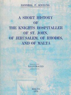 a short history of the knights hospitaller of st john, of jerusalem, or rhodes and malta