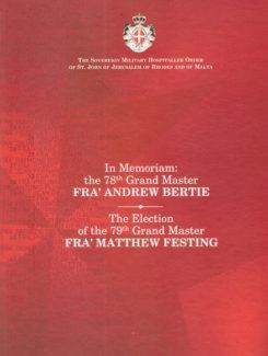 tn memoriam Fra' Andrew Bertie and The election Fra' Matthew Festing