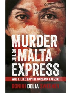 murder on the Malta Express, who killed Daphne Caruana Galizia