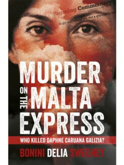 murder on the Malta Express, who killed Daphne Caruana Galizia